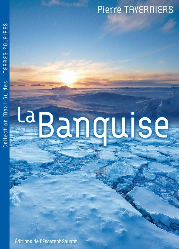 Banquise-Maxi-guides-Pierre-Taverniers