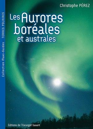 Maxi-guide aurores boréales et australes