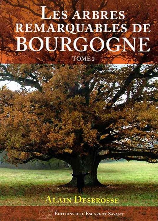 Livre Les Arbres Remarquables de Bourgogne Tome 2
