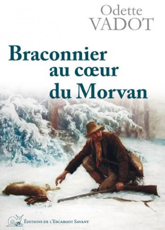 Livre Braconnier au cœur du Morvan
