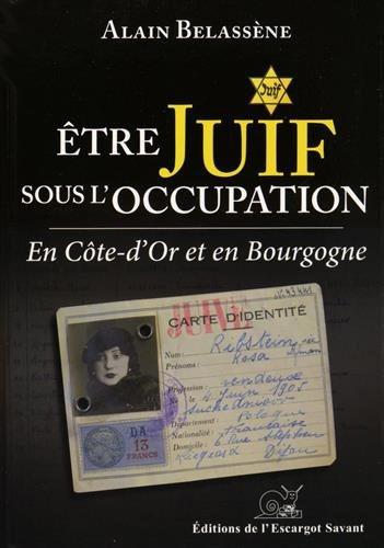 Livre Être juif sous l'Occupation en Côte-d'Or et en Bourgogne