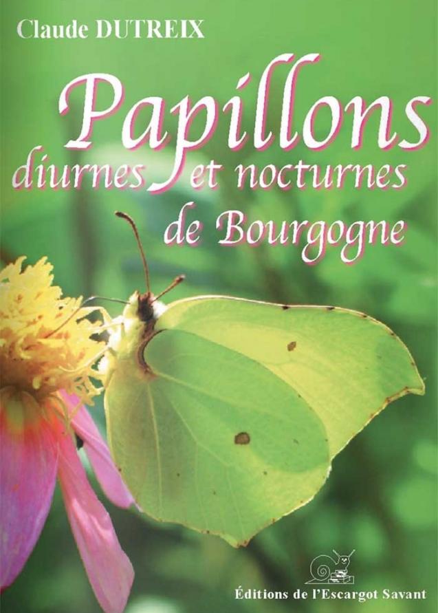 Papillons Diurnes et Livre Nocturnes de Bourgogne