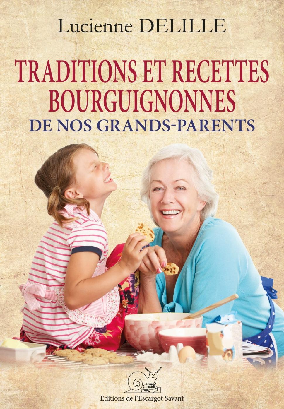 Traditions et recettes Bourguignonnes de nos grands-parents