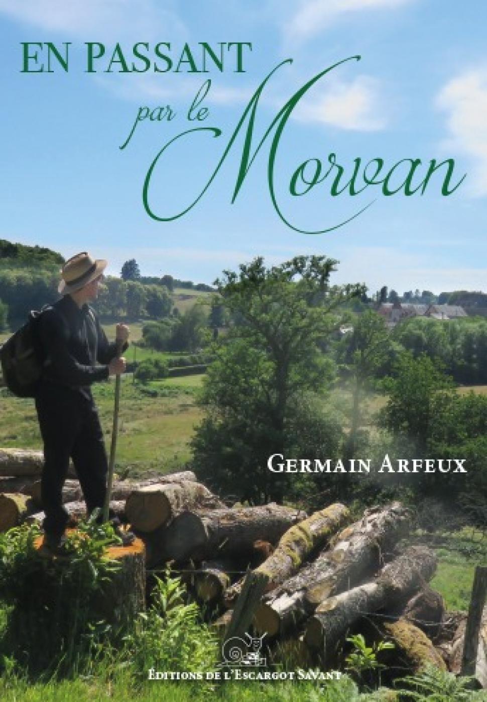 EN PASSANT PAR LE MORVAN De Germain ARFEUX